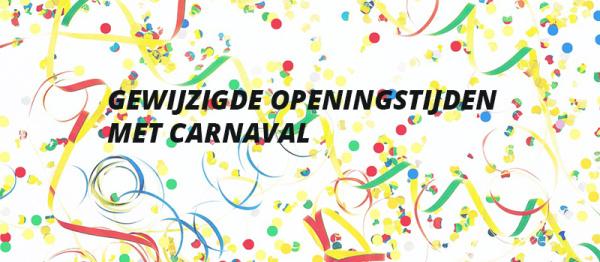 Gewijzigde openingstijden Carnaval